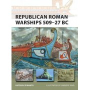 Republican Roman Warships 509-27 BC by Raffaele D'Amato