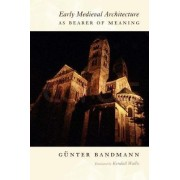 Early Medieval Architecture as Bearer of Meaning by G