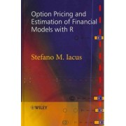 Option Pricing and Estimation of Financial Models with R by Stefano M. Iacus