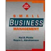 Small Business Management by Hal B. Pickle