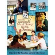 Toward a 21st Century School Library Media Program by Esther Rosenfeld