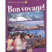 Glencoe French Level 1 Bon Voyage! Student Edition Part B by McGraw-Hill