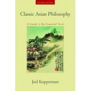 Classic Asian Philosophy by Joel J. Kupperman