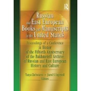 Russian and East European Books and Manuscripts in the United States by Jared S. Ingersoll