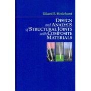 Design and Analysis of Structural Joints with Composite Materials by Rikard B. Heselhurst