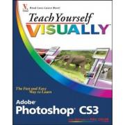 Teach Yourself VISUALLY Adobe Photoshop CS3 by Mike Wooldridge
