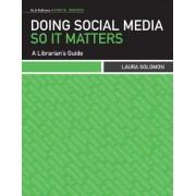 Doing Social Media So it Matters by Laura Solomon