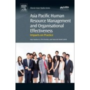 Asia Pacific Human Resource Management and Organisational Effectiveness by Alan Nankervis