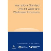 International Standard Units for Water and Wastewater Processes by Water Environment Federation (Wef)