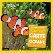 Prima mea carte despre oceane National Geographic Kids - Catherine D. Hughes