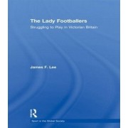 The Lady Footballers by James Lee