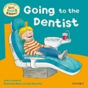 Oxford Reading Tree: Read With Biff, Chip & Kipper First Experiences Going to Dentist by Roderick Hunt