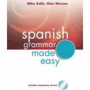 Spanish Grammar Made Easy by Michael A. Zollo