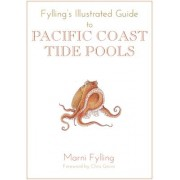 Fylling's Illustrated Guide to Pacific Coast Tidal Pools by Professor Marni Fylling
