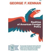 Realities of American Foreign Policy by George F Kennan