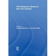 The Research Library in the 21st Century by Douglas Barnett