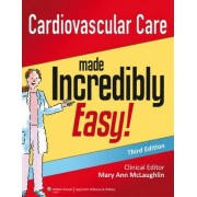 Cardiovascular Care Made Incredibly Easy by Lippincott Williams & Wilkins