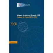 Dispute Settlement Reports 2008: Volume 3, Pages 807-1282 2008: v. 3 by World Trade Organization