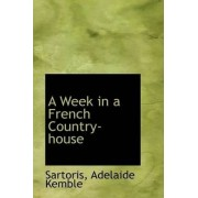 A Week in a French Country-House by Sartoris Adelaide Kemble