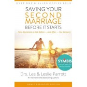 Saving Your Second Marriage Before It Starts: Nine Questions to Ask Before -- And After -- You Remarry, Hardcover