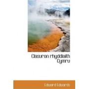 Clasuron Rhyddiaith Cymru by Edward Edwards