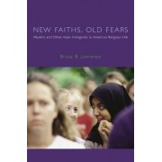 New Faiths, Old Fears by Bruce Lawrence