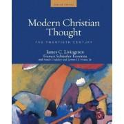 Modern Christian Thought: The Twentieth Century Volume 2 by James C. Livingston