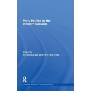 Party Politics in the Western Balkans by Peter Emerson