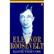 Eleanor Roosevelt and Her Circle by Blanche Wiesen Cook