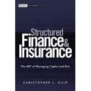 Structured Finance and Insurance by Christopher L. Culp