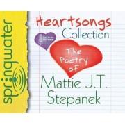 Heartsongs Collection by Mattie J T Stepanek