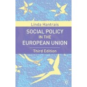 Social Policy in the European Union, Third Edition by Linda Hantrais