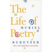 The Life of Poetry by Muriel Rukeyser