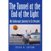 The Tunnel at the End of the Light by Peter B Cotton
