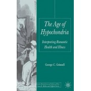 The Age of Hypochondria by George C. Grinnell