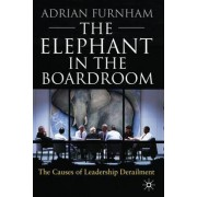 The Elephant In the Boardroom by Adrian F. Furnham