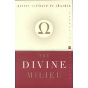 The Divine Milieu by Pierre Teilhard De Chardin