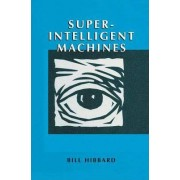 Super Intelligent Machines by Bill Hibbard