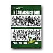 IN CAUTAREA ISTORIEI. PREISTORIE - 1066