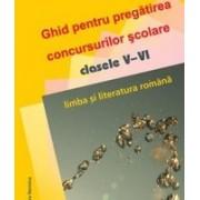 Limba şi literatura română.Ghid pentru concursuri şcolare. Clasele V-VI
