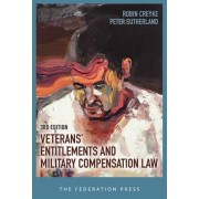 Veterans' Entitlements and Military Compensation Law by Robin Creyke