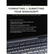 Formatting and Submitting Your Manuscript by The Editors of Writer's Digest Books