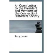 An Open Letter to the President and Members of the Connecticut Historical Society by Terry James