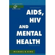 AIDS, HIV and Mental Health by Michael B. King