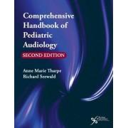 Comprehensive Handbook of Pediatric Audiology by Anne Marie Tharpe
