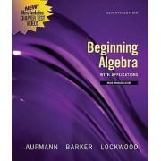 Beginning Algebra with Applications by Richard N. Aufmann