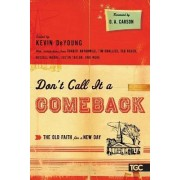 Don't Call It a Comeback by Kevin DeYoung