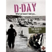 D-Day, What We Haven't Told You by Philippe Bauduin