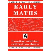 Maths for Practice and Revision: Counting, Addition, Subtraction, Shapes Bk.A by Peter Robson