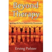 Beyond Therapy by Erving Polster